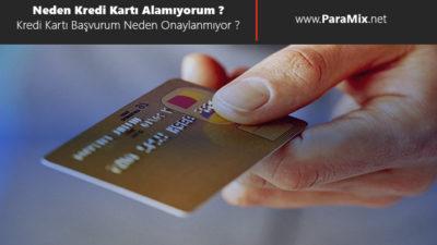 kredi kartı başvurum neden reddedildi