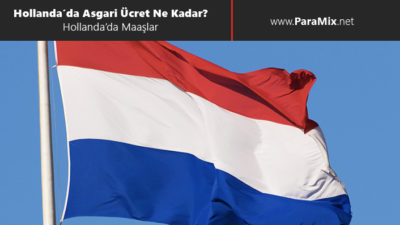 hollanda'da asgari ücret ne kadar