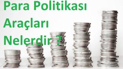 Para Politikası Araçları Nelerdir ?