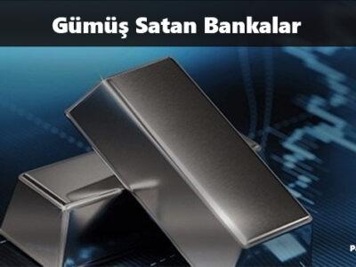 gümüş satan bankalar hangileri